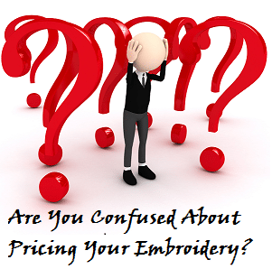 Are You Charging Enough For Embroidery?
